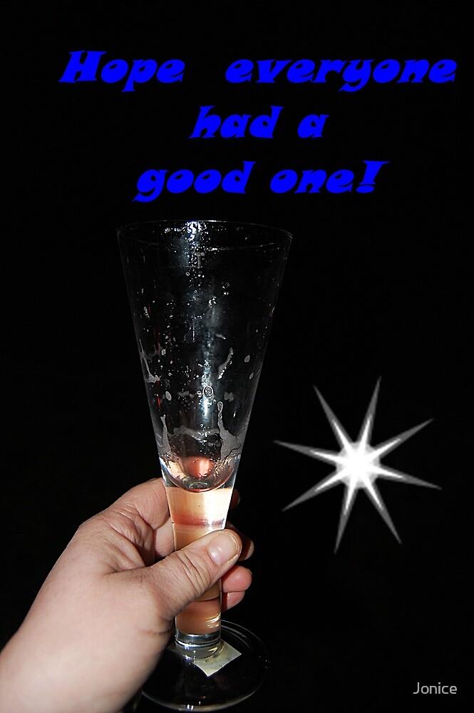 Hope Everyone Had A good one! by Jonice