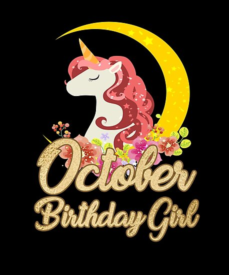 October Birthday Girl Unicorn Design For Girls And Women Great Lover Gifts By Wall To