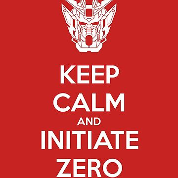 Keep Calm and Initiate ZERO by Mirisha