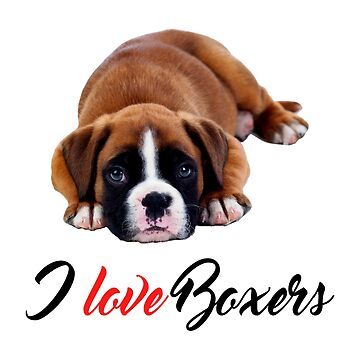 I Love Boxers Boxer Puppy Photo by CafePretzel