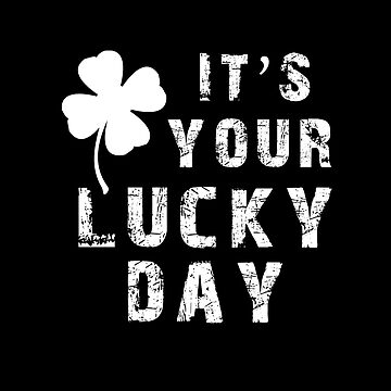 It's Your Lucky Day by overstyle