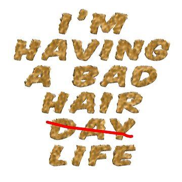 I'm Having A Bad Hair Life by MarkUK97