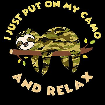 Lazy Hunting Sloth T Shirt - I Just Put On My Camo and Relax by KiRUS
