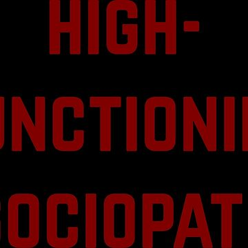 I'm not a psychopath, I'm a high-functioning sociopath. -Sherlock by insertwittyname