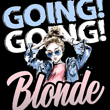 Going Going Blonde Love Blonde Hair  by allsortsmarket