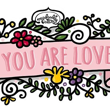 You Are Loved by mydoodlesateme