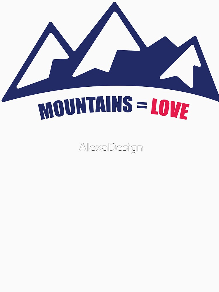 Mountains = Love by AlexaDesign