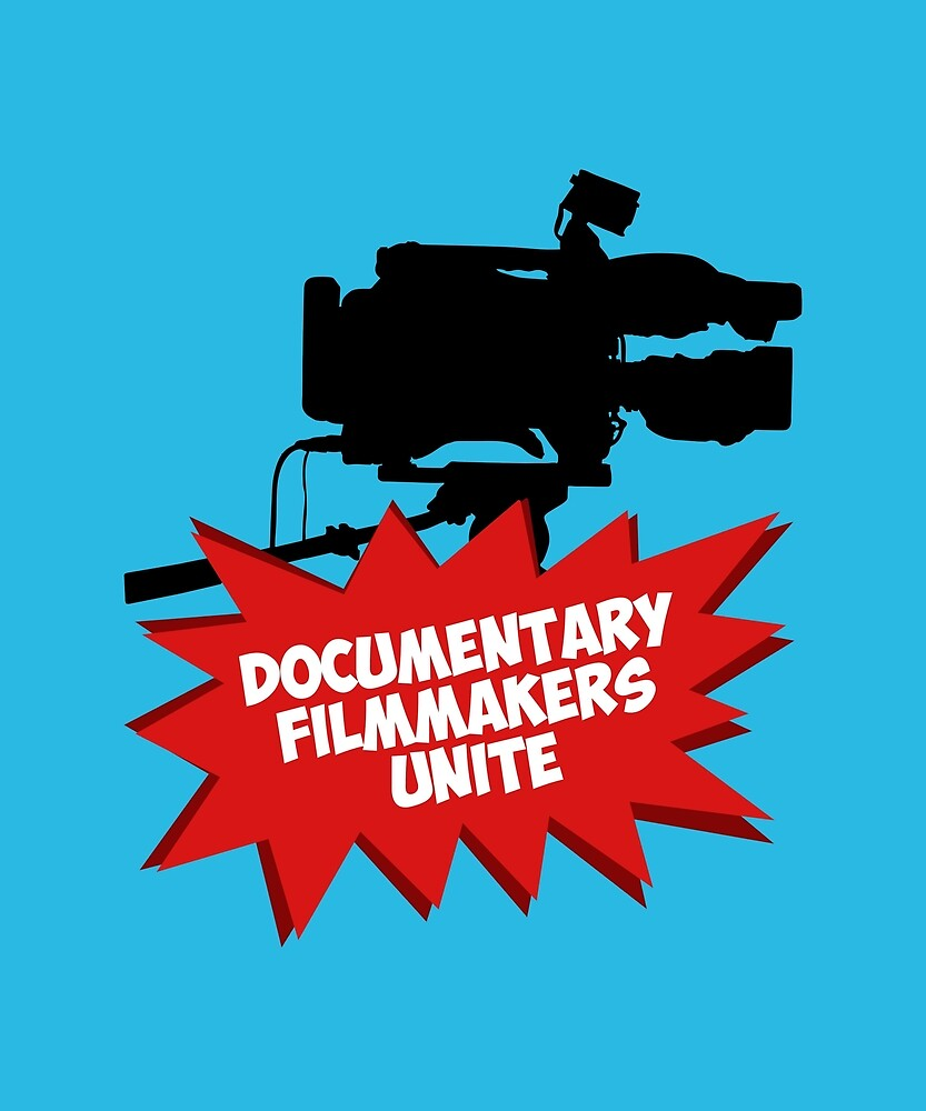 Documentary Filmmakers Unite by huxdesigns