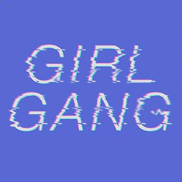 Girl Gang by ampdesigns