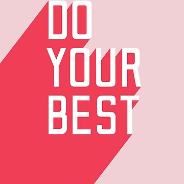 Do your best by Vanphirst