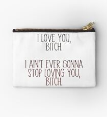 i love you, b*tch - vine quote Studio Pouch