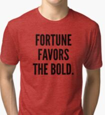 Fortune Favors the Bold Tri-blend T-Shirt