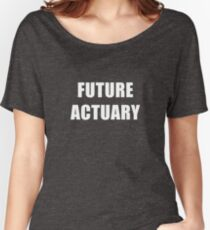 Future Actuary Women's Relaxed Fit T-Shirt