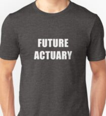 Future Actuary Unisex T-Shirt