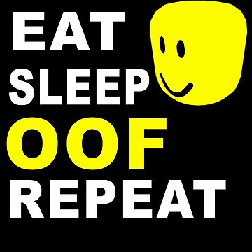 Eat Sleep Oof Repeat by adjua