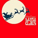 Here comes Santa Claus by tinymystic