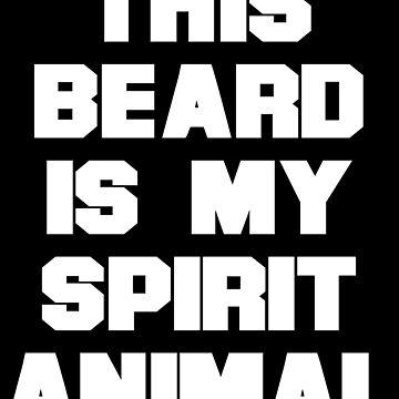 This beard is my spirit animal by PM-TShirts