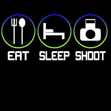 Eat, Sleep, Shoot by SixtieShirts