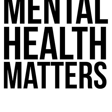 Mental Health Matters by TrendJunky