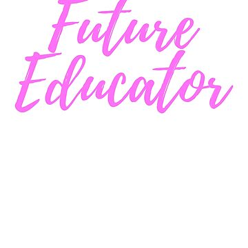 Future Educator by TrendJunky