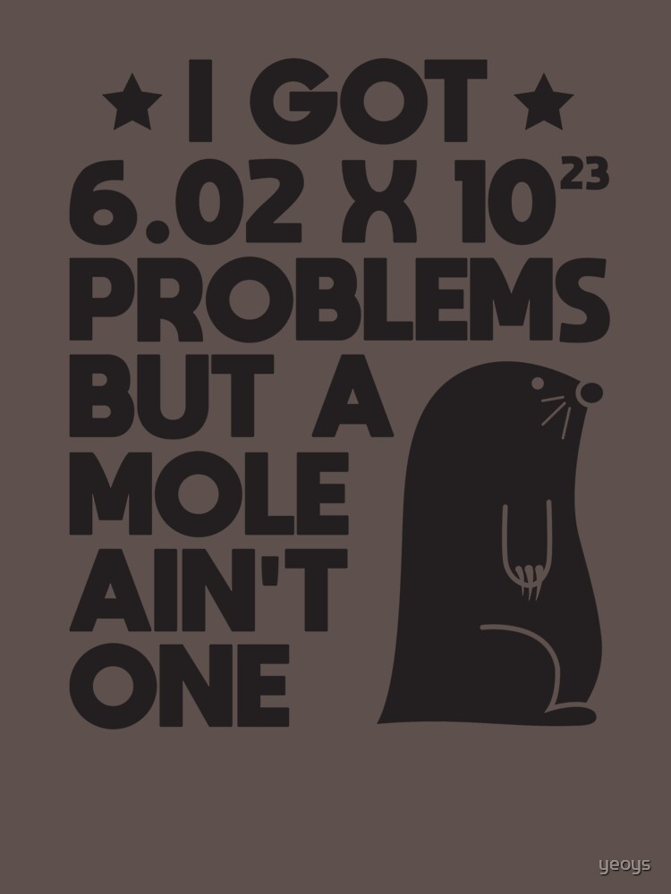 Mole Day Problems Avogadro's Number - Chemistry Quotes Gift by yeoys