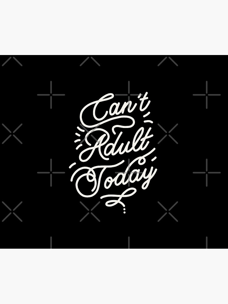Can't adult today by Elebea by elebea