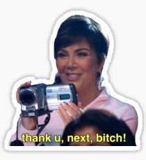 thank u next bitch Kris Jenner Sticker