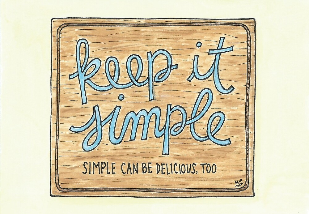 Keep it Simple by Gina Lorubbio