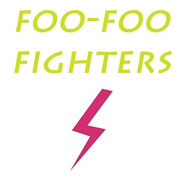Foo-foo fighters by ArtPigeon
