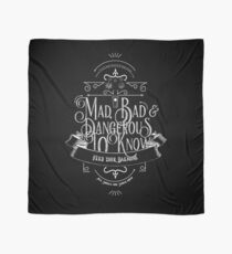 Mad, Bad & Dangerous to Know! Scarf