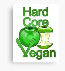 Hard Core Vegan Canvas Print