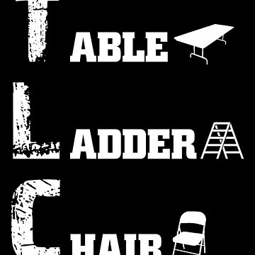 Wrestling TLC Season T Shirt - Tables Ladders Chairs Event by HumbaHarry