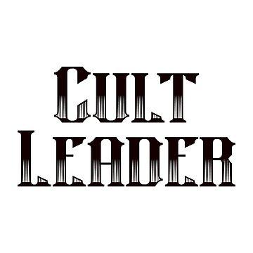 Cult Leader by Chunga