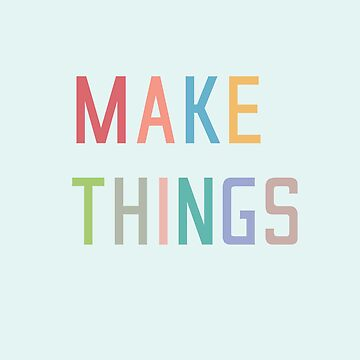 Make things motivational typography by Vanphirst