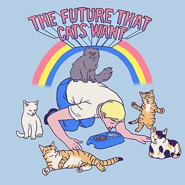 The Future That Cats Want by wytrab8