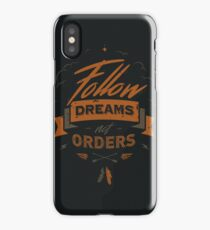 FOLLOW DREAMS NOT ORDERS iPhone Case