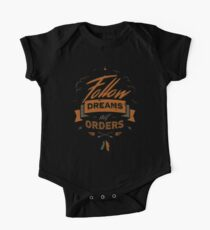 FOLLOW DREAMS NOT ORDERS Kids Clothes