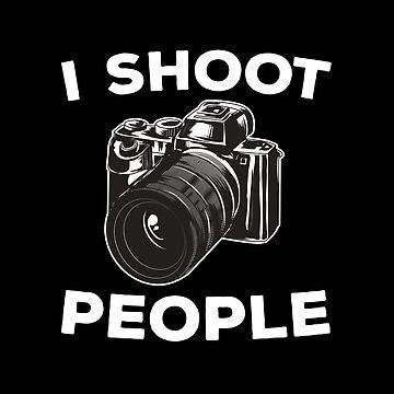I Shoot People by teesaurus