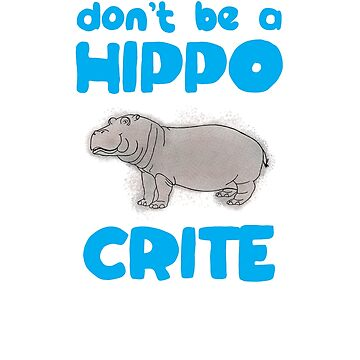 "Funny Pun ""don't be a HIPPO-CRITE"" T-Shirt by HollyPrice"