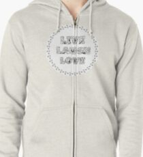 Just Add Colour - Live Laugh Love Zipped Hoodie