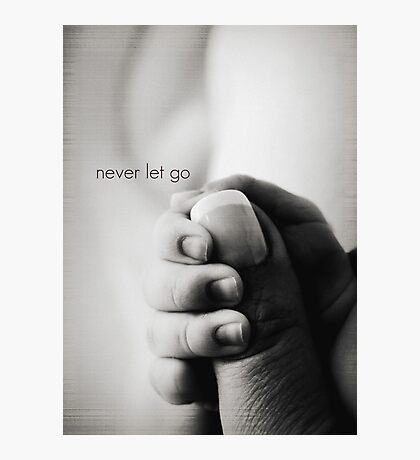 never let go Photographic Print
