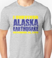 I survived the Alaska Earthquake, 11/30/18 Unisex T-Shirt
