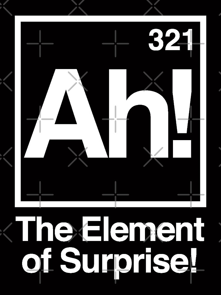 The Element of Surprise by monsterplanet