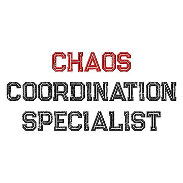 Chaos Coordination Specialist by Chunga