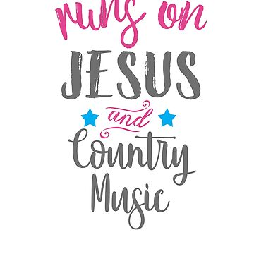 Top Fun Country Music and Jesus Gift Design by LGamble12345