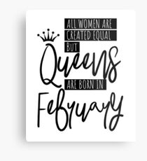 Queens Are Born In February  Metal Print