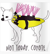 Nicht heute, Coyote - Tough Little Chihuahua in einer Spiked Jacket Poster