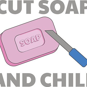 Cut Soap and Chill for Soap Cutting Videos Fans by awkwarddesignco