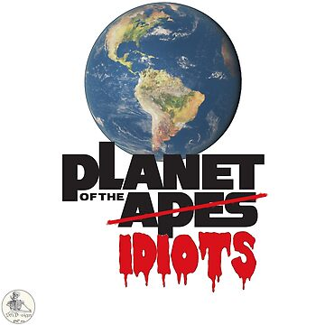 Planet of the idiots by Stahlbeisser71