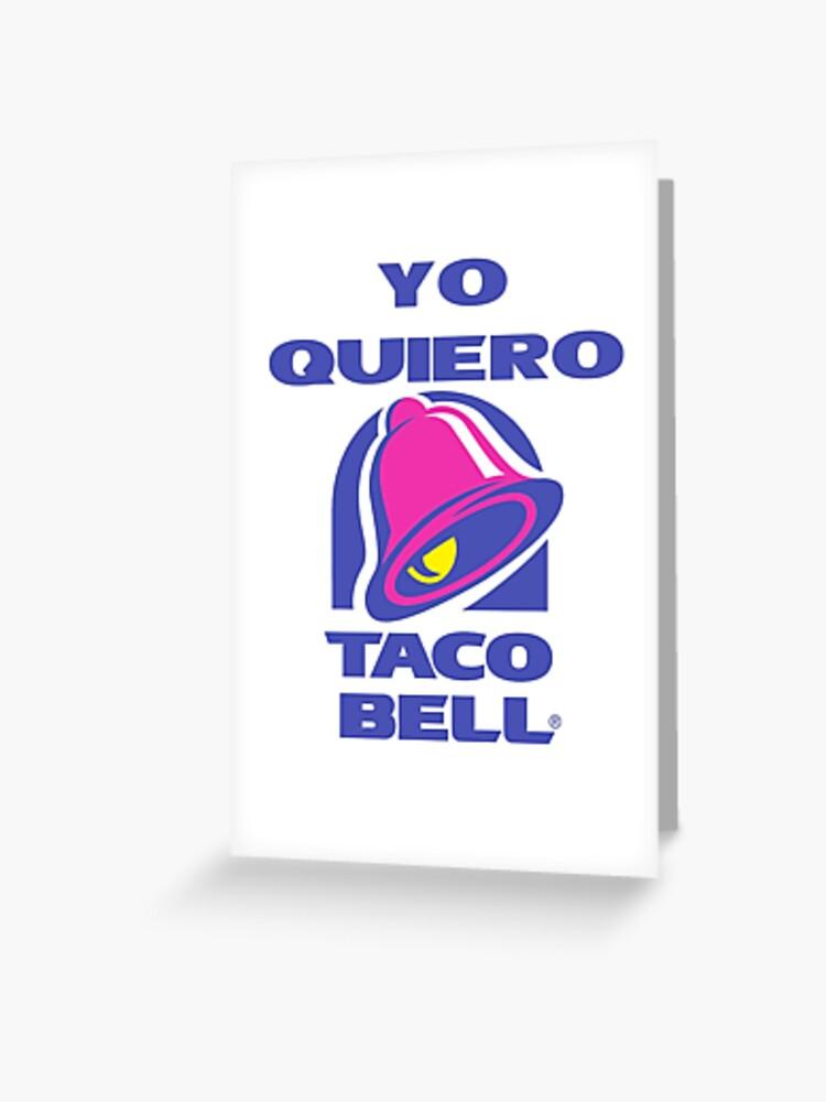 Yo Quiero Taco Bell | Greeting Card